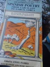 An anthology of spanish poetry From Garcilaso to Garcia Lorca in english translation with spanish translation (en inglés y en español en bloques separados) Edited by Angel Flores