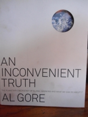 An inconvenient truth The planetary emergency of global warning and what we can do about it Al Gore