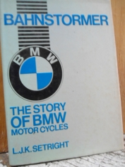 Bahntormer The story of BMW motor cycles L. J. K. Setright