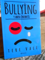 Bullying y abuso infantil. Tere Vale