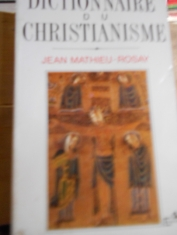 Dictionaire du christianisme. Jean Mathieu-Rosay