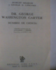 Dr. George Washington Carver Hombre de ciencia Shirley Graham y George D. Lipscomb