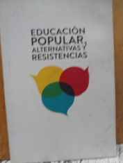 Educación popular alternativas y resistencias