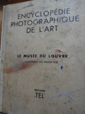 Encyclopedie photographique de l`art Le Musee du Louvre Sculptures du moyen age Marcel Aubert