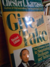 Give and take The complete guide to negotiating strategies and tactics. Chester L. Karrass