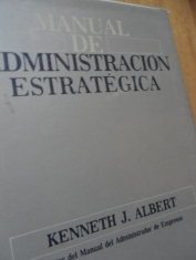 Manual de administración estratégica Kenneth J. Albert