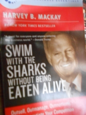Swim with the sharks without being eaten alive. Harvey B. Mackay
