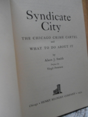 Syndicate city The Chicago crime cartel and What to do about it Alson J. Smith