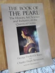 The book of the Pearl The history, art, science and industry of the queen of gems