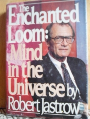 The enchanted Loom: mind in the universo Robert Jastrow