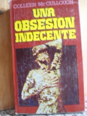 Una obsesión indecente Colleen McCullough